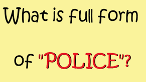 POLICE Full Form And Meaning In Hindi Language